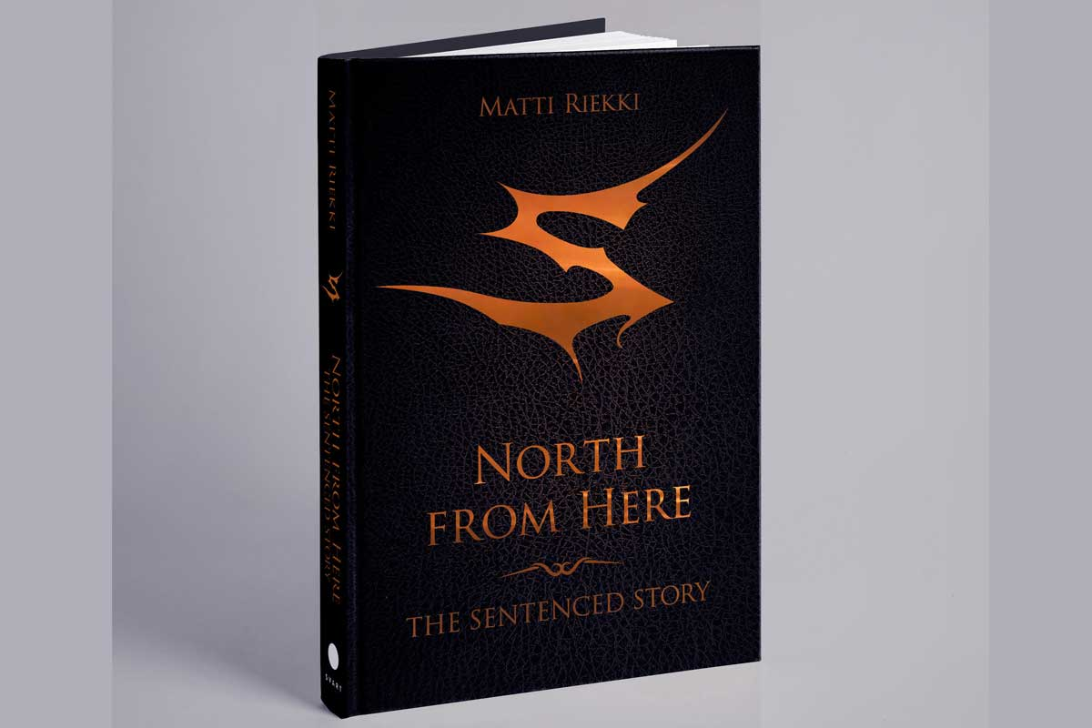 Sentenced - North From Here Book by Matti Riekki