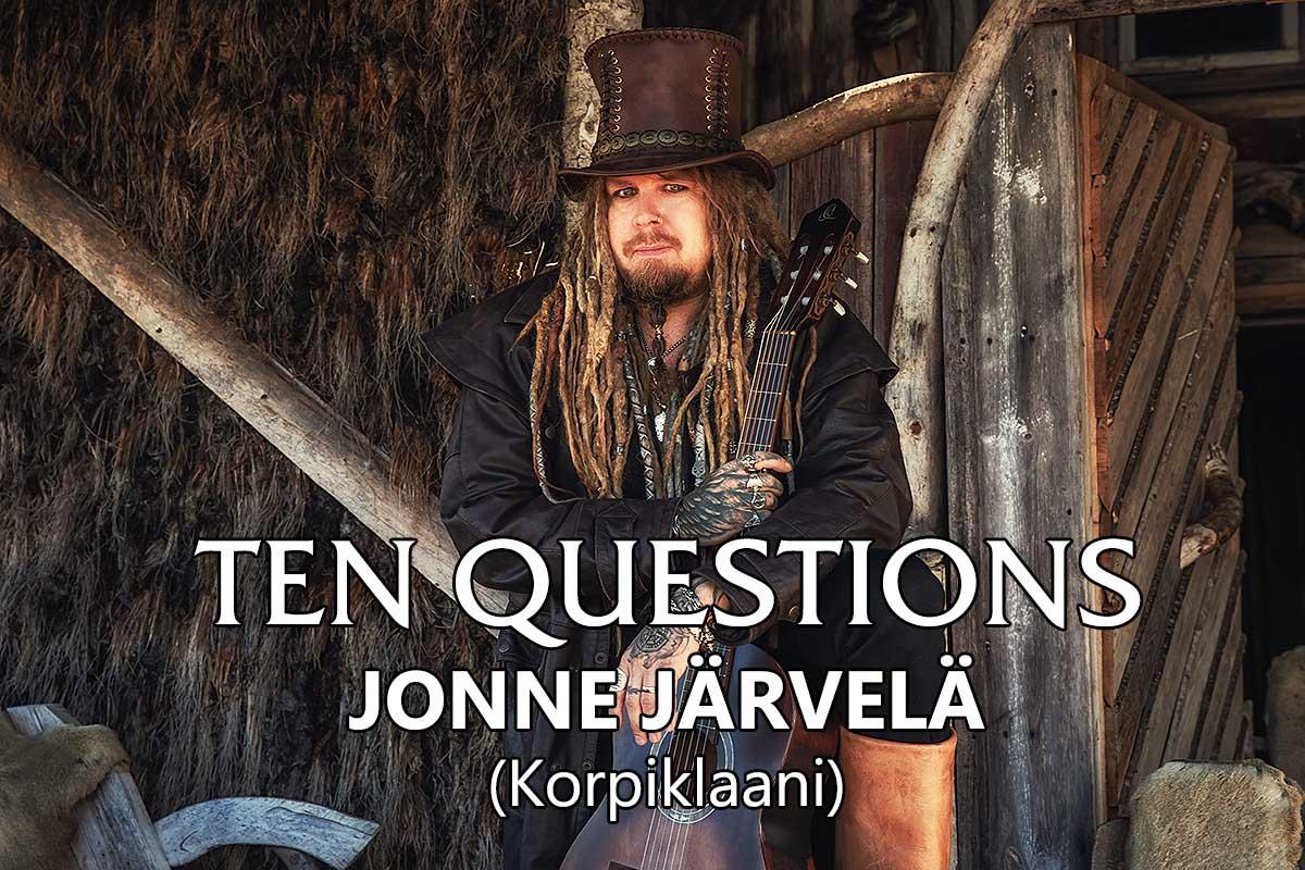 TEN QUESTIONS – Jonne Järvelä (Korpiklaani)