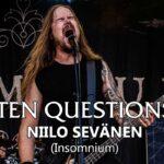 Ten Questions - Niilo Sevänen (Insomnium)